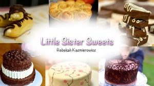Little Sister Sweets Blog turned Baking Show!